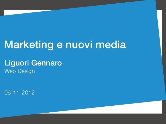 Marketing e nuovi mediaLiguori Gennaro Web Design06-11-2012