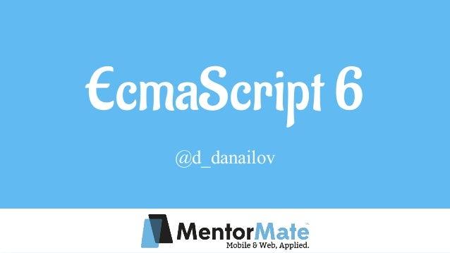 EcmaScript 6 @d_danailov