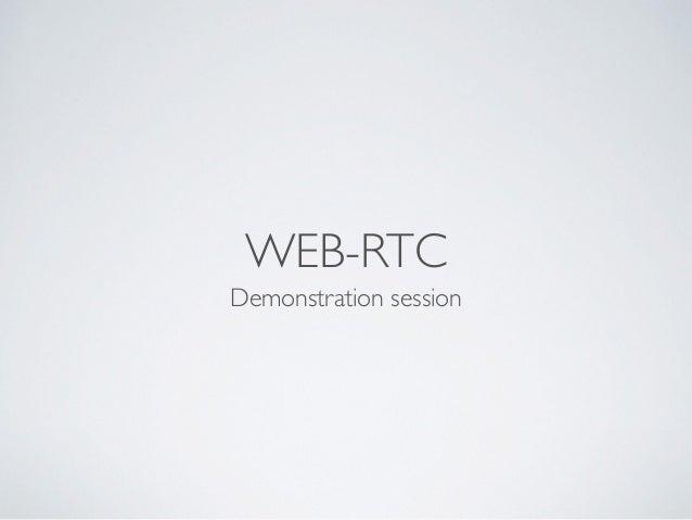 WEB-RTC Demonstration session