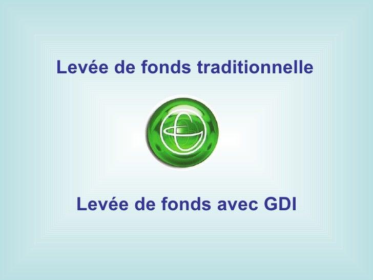 Levée de fonds traditionnelle  Levée de fonds avec GDI