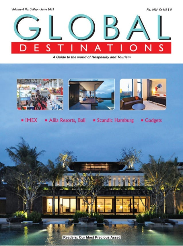 Volume 6 No.  3 May - June 2015 Rs.  100/- Or US 8 5  GLOBAL  A Guide to the world of Hospitality and Tourism  I IMEX I Al...