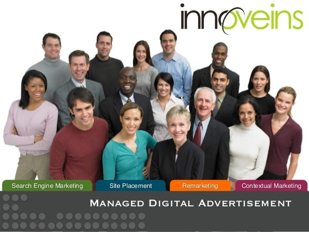 Search Engine Marketing     Site Placement   Remarketing   Contextual Marketing                          Managed Digital A...