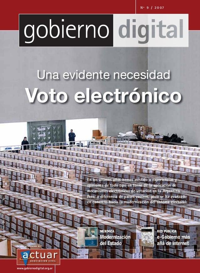 N º 9 / 2 0 07  Una evidente necesidad  Voto electrónico  GOBIERNO DIGITAL  N º 9 / 2 0 07  En los últimos años hemos asis...