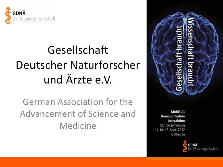 GesellschaftDeutscher Naturforscher     und Ärzte e.V. German Association for theAdvancement of Science and        Medicine