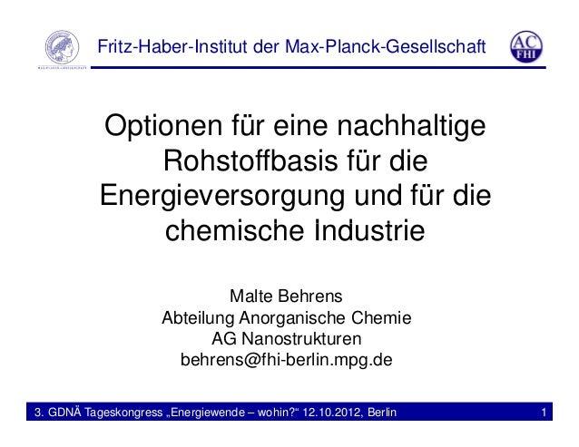 Fritz-Haber-Institut der Max-Planck-Gesellschaft           Optionen für eine nachhaltige               Rohstoffbasis für d...