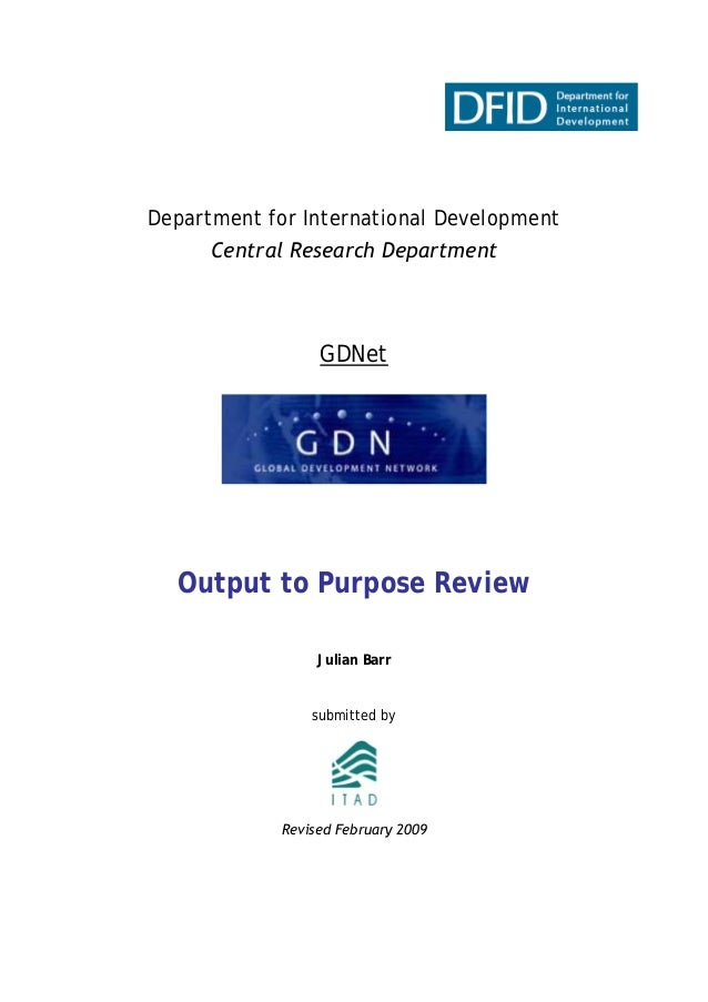 Department for International Development Central Research Department GDNet Output to Purpose Review Julian Barr submitted ...