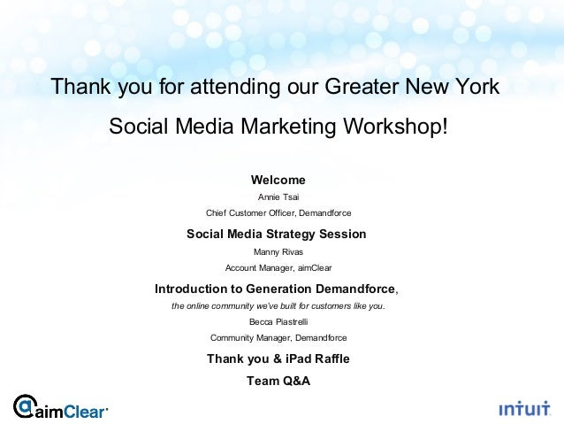 Thank you for attending our Greater New York         Social Media Marketing Workshop!                                    W...