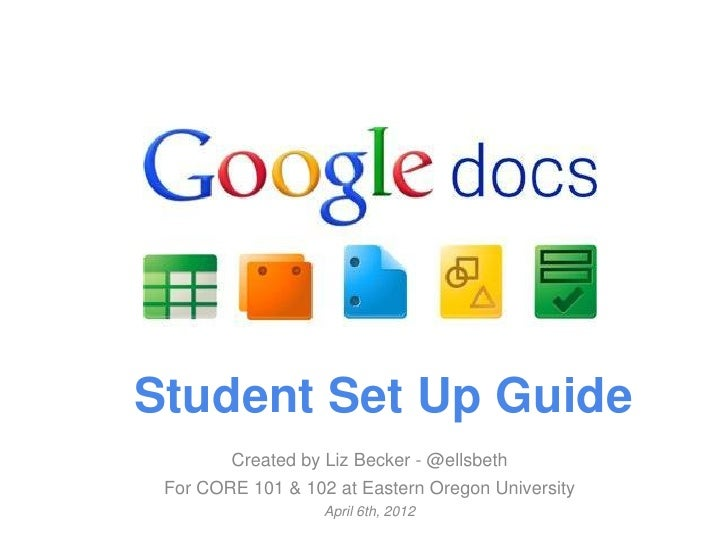 Student Set Up Guide        Created by Liz Becker - @ellsbeth For CORE 101 & 102 at Eastern Oregon University             ...
