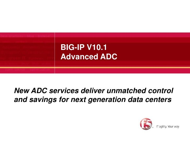 BIG-IP V10.1Advanced ADC<br />New ADC services deliver unmatched control<br />and savings for next generation data centers...