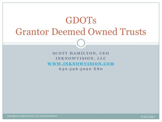 GDOTs Grantor Deemed Owned Trusts SCOTT HAMILTON, CEO INKNOWVISION, LLC WWW.INKNOWVISION.COM 630-596-5090 X80  Copyright 2...