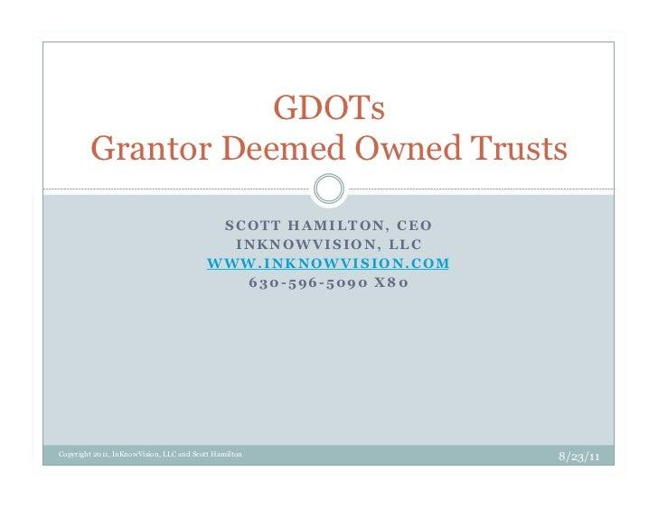 GDOTs        Grantor Deemed Owned Trusts                                           SCOTT HAMILTON, CEO                    ...