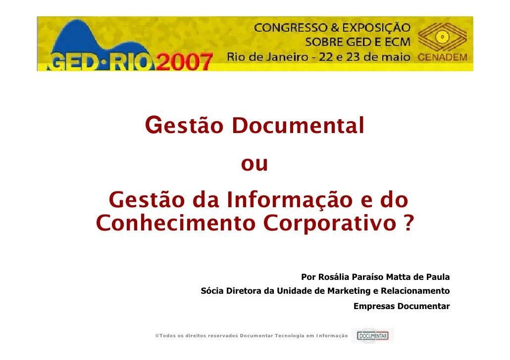 APRESENTAÇÃO    ORGANIZAÇÃO     Gestão Documental                                              ou               Gestão da ...