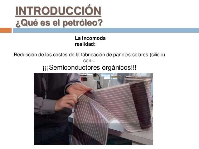 La incomoda realidad: Reducción de los costes de la fabricación de paneles solares (silicio) con... ¡¡¡Semiconductores org...