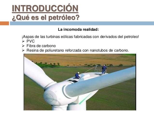 La incomoda realidad: ¡Aspas de las turbinas eólicas fabricadas con derivados del petroleo!  PVC  Fibra de carbono  Res...