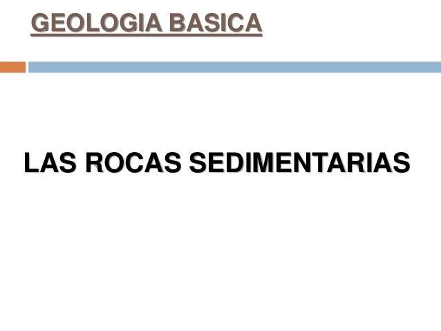 LAS ROCAS SEDIMENTARIAS GEOLOGIA BASICA