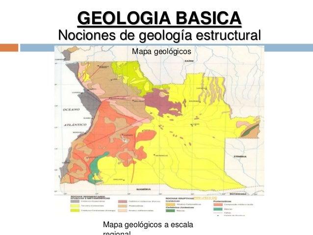 GEOLOGIA BASICA Nociones de geología estructural Mapa geológicos Mapa geológicos a escala www.unece.org