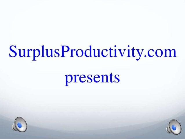 SurplusProductivity.com presents