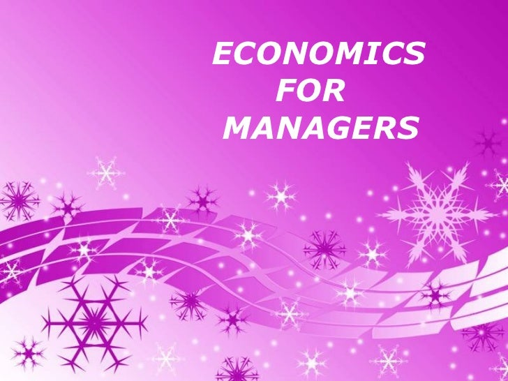Powerpoint Templates ECONOMICS  FOR MANAGERS