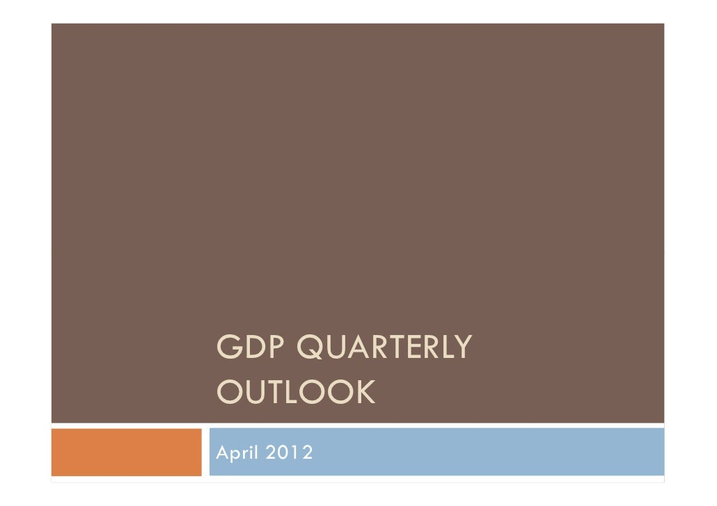 GDP QUARTERLYOUTLOOKApril 2012