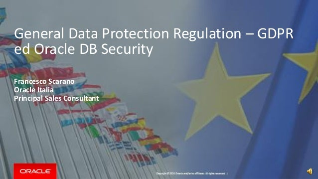 Copyright © 2014 Oracle and/or its affiliates. All rights reserved. | General Data Protection Regulation – GDPR ed Oracle ...