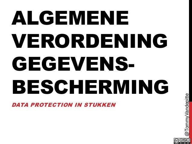 ALGEMENE VERORDENING GEGEVENS- BESCHERMING DATA PROTECTION IN STUKKEN @TommyVandepitte