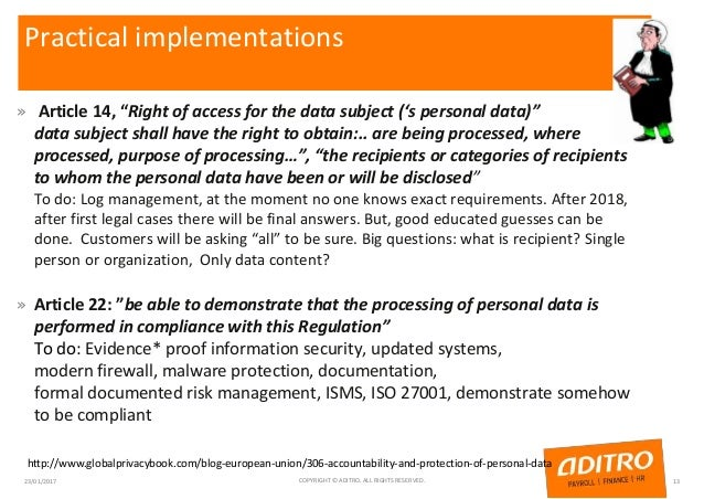 """Practical implementations » Article 14, """"Right of access for the data subject ('s personal data)"""" data subject shall have ..."""