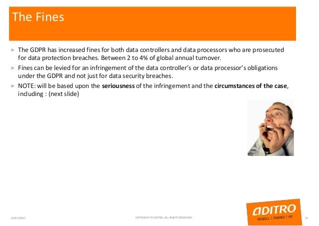 The Fines » The GDPR has increased fines for both data controllers and data processors who are prosecuted for data protect...