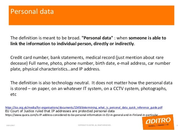 """Personal data The definition is meant to be broad. """"Personal data"""" : when someone is able to link the information to indiv..."""