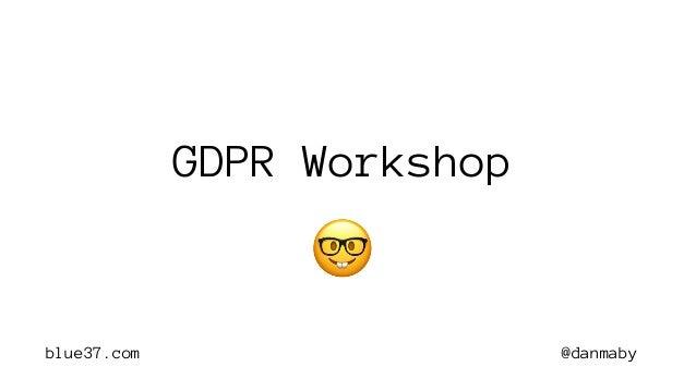 @danmabyblue37.com GDPR Workshop 🤓