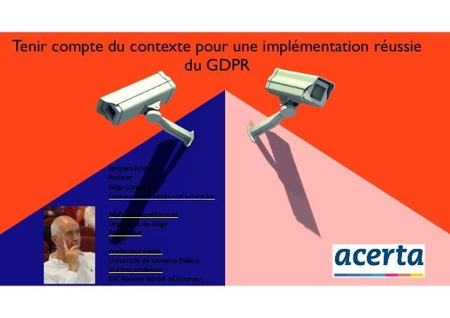 Tenir compte du contexte pour une implémentation réussie du GDPR  JacquesFolon Partner EdgeConsulting jacques.fol...