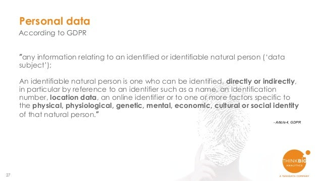 """27 Personal data According to GDPR """"any information relating to an identified or identifiable natural person ('data subjec..."""