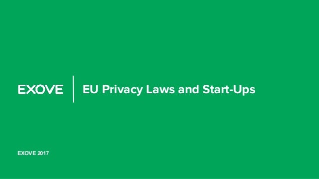 EU Privacy Laws and Start-Ups EXOVE 2017