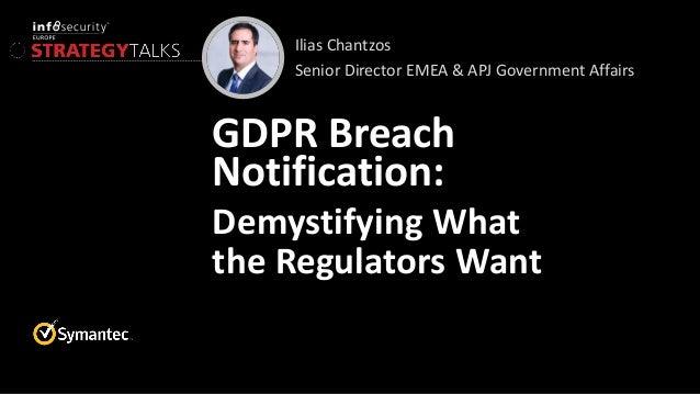 GDPR Breach Notification Demystifying What the Regulators Want