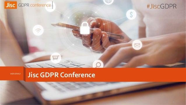 Jisc GDPR Conference20/12/2017 1