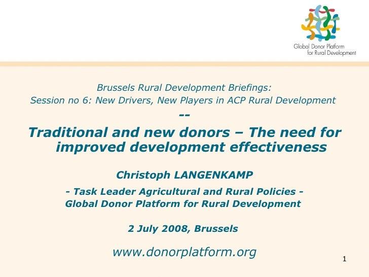 <ul><li>Brussels Rural Development Briefings: </li></ul><ul><li>Session no 6: New Drivers, New Players in ACP Rural Develo...