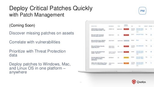 (Coming Soon) Discover missing patches on assets Correlate with vulnerabilities Prioritize with Threat Protection data Dep...