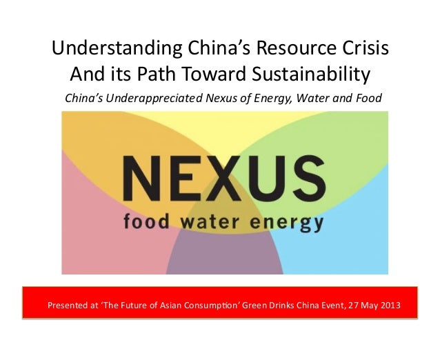 Understanding China's Resource Crisis And its Path Toward Sustainability China's Underappreciated Ne...