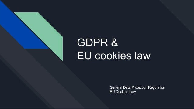 GDPR & EU cookies law General Data Protection Regulation EU Cookies Law