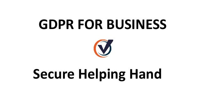 Secure Helping Hand GDPR FOR BUSINESS
