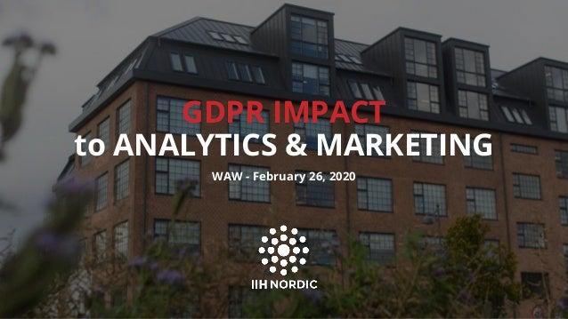 GDPR IMPACT to ANALYTICS & MARKETING WAW - February 26, 2020