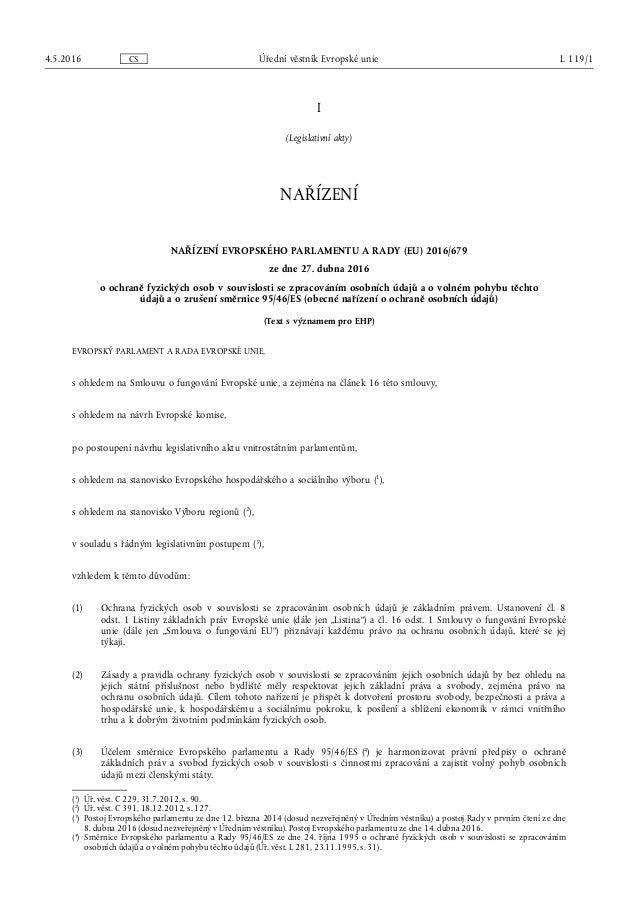 I (Legislativní akty) NAŘÍZENÍ NAŘÍZENÍ EVROPSKÉHO PARLAMENTU A RADY (EU) 2016/679 ze dne 27. dubna 2016 o ochraně fyzický...