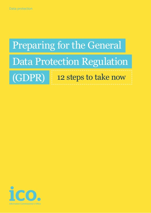 Preparing for the General Data Protection Regulation (GDPR) 12 steps to take now Data protection