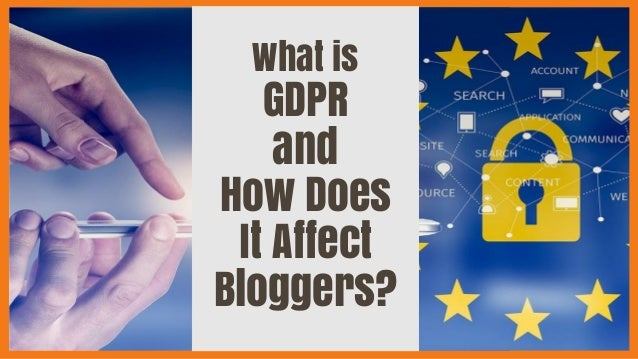 What is GDPR and How Does It Affect Bloggers?