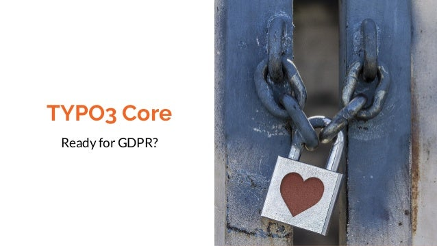 TYPO3 & GDPR, presented on the T3DD18 Slide 3