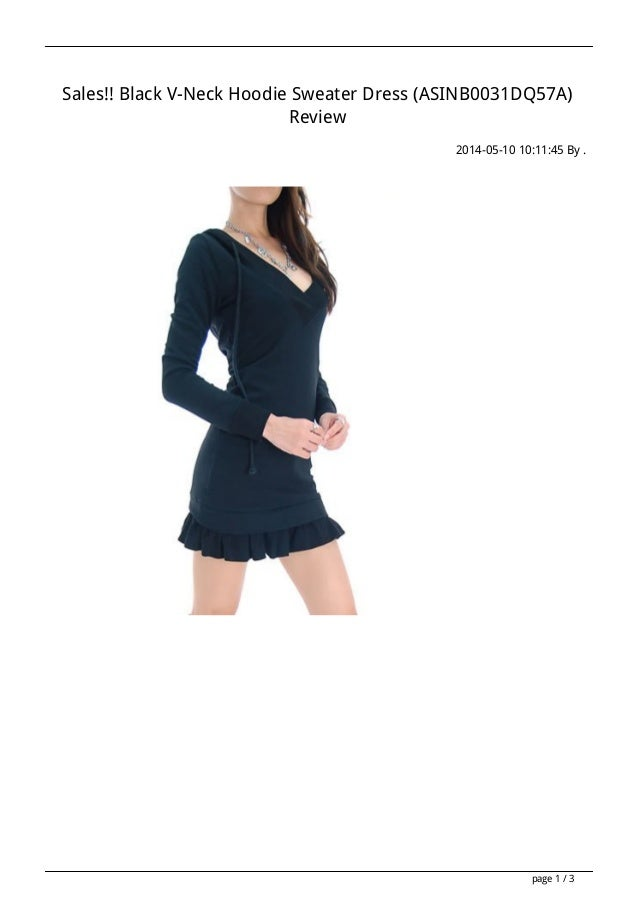 Sales!! Black V-Neck Hoodie Sweater Dress (ASINB0031DQ57A) Review 2014-05-10 10:11:45 By . page 1 / 3
