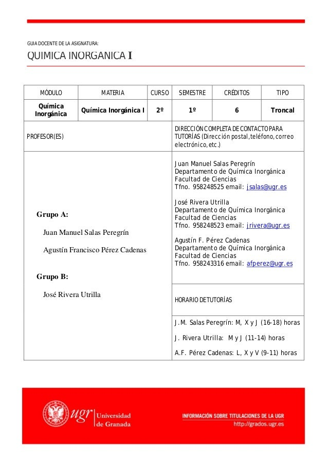 Página 1 MÓDULO MATERIA CURSO SEMESTRE CRÉDITOS TIPO Química Inorgánica Química Inorgánica I 2º 1º 6 Troncal PROFESOR(ES) ...