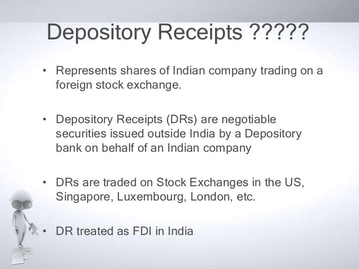 indian depository receipt essay Basic understanding of indian depository receipts (idr) standard chartered bank created history in the indian capital market by becoming the first foreign co.
