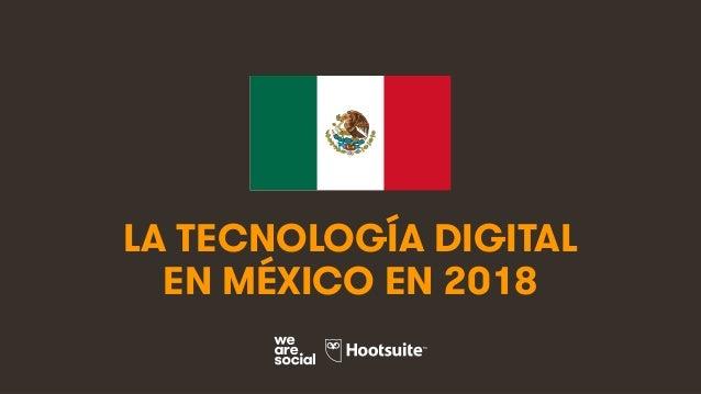 1 LA TECNOLOGÍA DIGITAL EN MÉXICO EN 2018