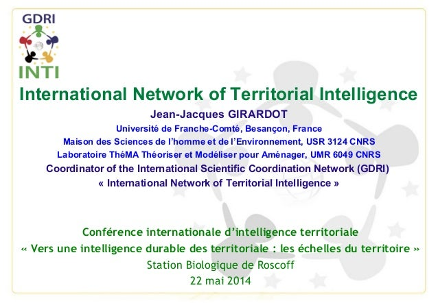 International Network of Territorial Intelligence Jean-Jacques GIRARDOT Université de Franche-Comté, Besançon, France Mais...