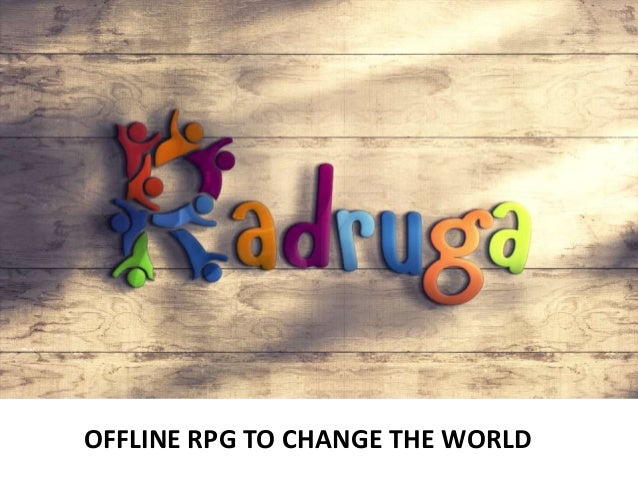 OFFLINE RPG TO CHANGE THE WORLD